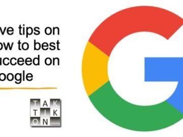 Taktikon's 5 tips to succeed on Google